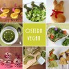 Ostern Vegan - Rezepte & Inspiration