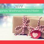 Veganes Weihnachtswichteln von Veganblatt.com