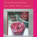 Rezension: Das Buch der Superfood Smoothies