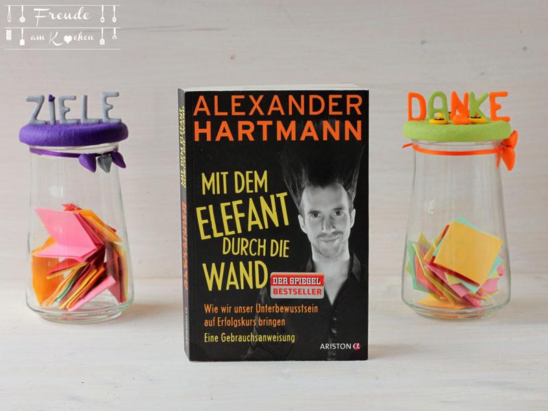 Rezension: Mit dem Elefant durch die Wand von Alexander Hartmann - Freude am Kochen