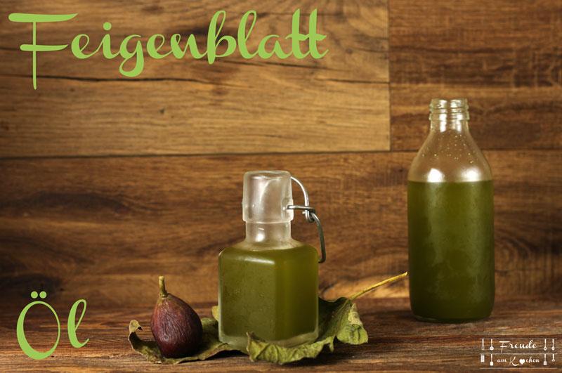 Feigenblatt Öl - Rezept vegan - Freude am Kochen