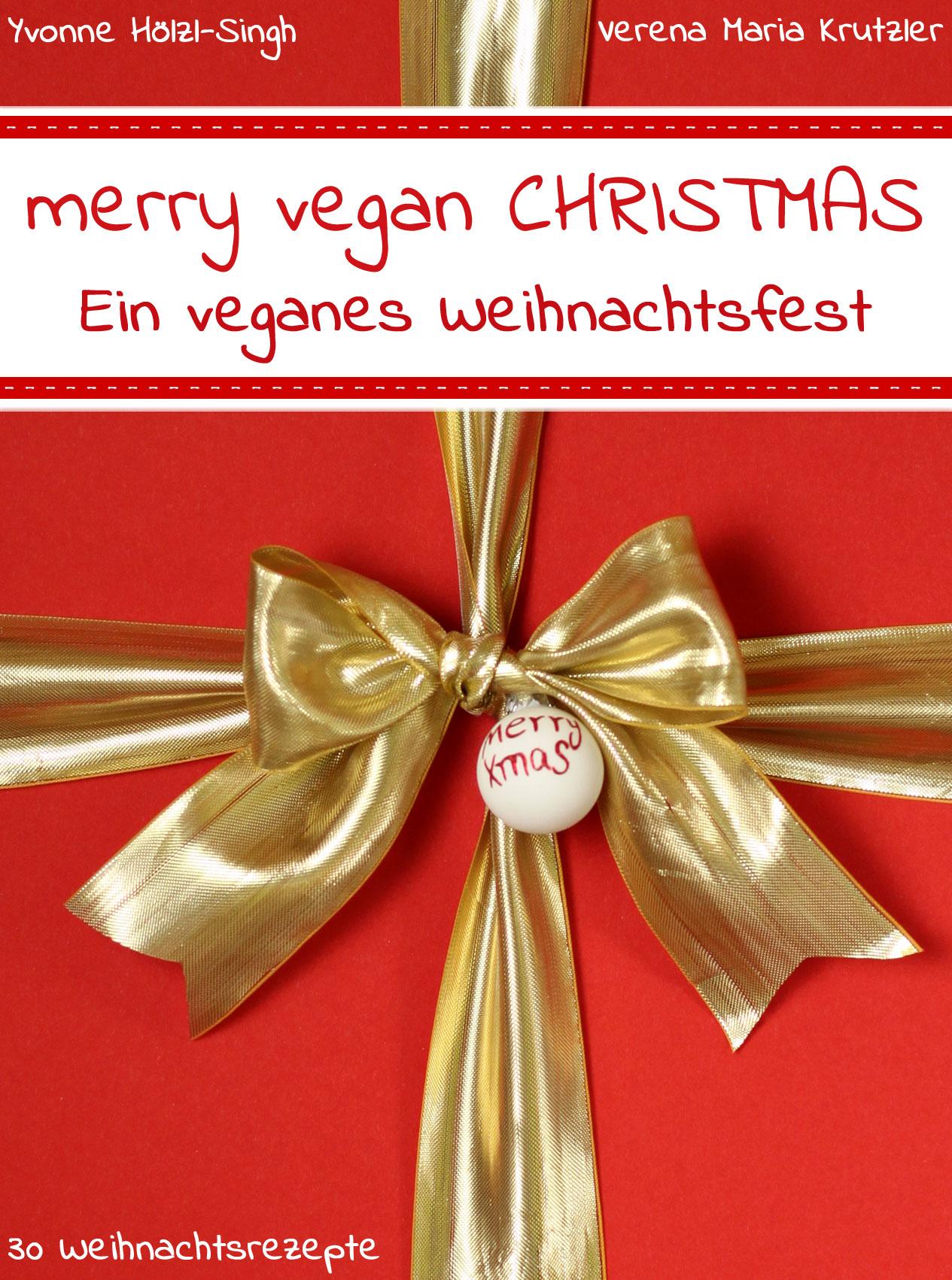 Meine Kochbücher - merry vegan CHRISTMAS - ein veganes Weihnachtsfest - Yvonne Hölzl-Singh