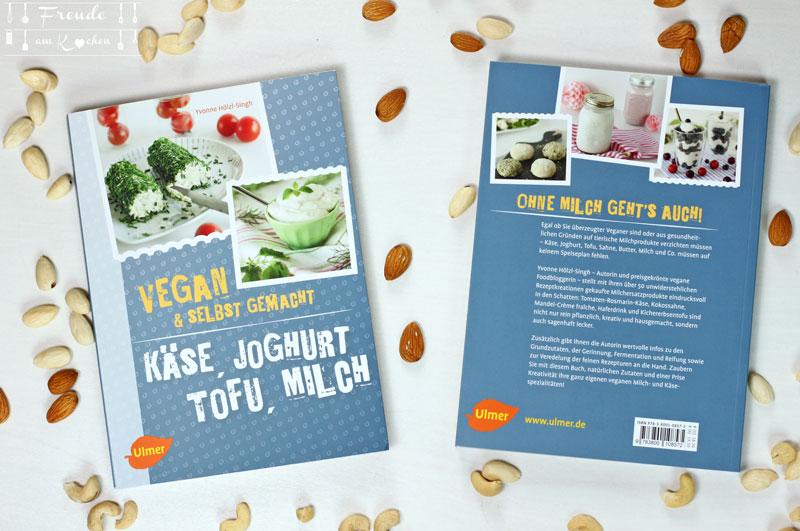 Käse, Joghurt, Tofu, Milch - vegan und selbstgemacht - Freude am Kochen