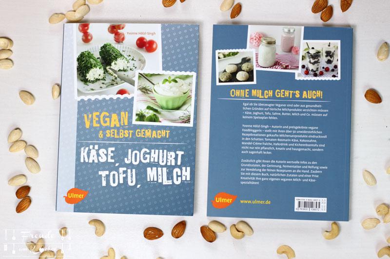 Käse, Joghurt, Tofu, Milch - vegan und selbstgemacht - Freude am Kochen vegan