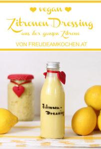Zitronen Dressing aus der ganzen Zitrone - Rezept vegan - Freude am Kochen