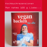 Rezension: Vegan Backen für alle von Björn Moschinski