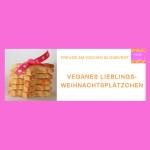 Blogevent – Vegane Weihnachtsplätzchen Rezepte