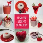 Erdbeer Rezepte Sammlung