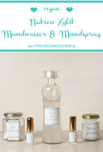 Natron Xylit Mundwasser & Mundspray selbermachen - Freude am Kochen vegan